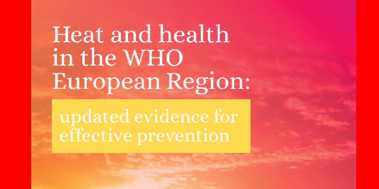 HEAT AND HEALTH IN THE WHO EUROPEAN REGION