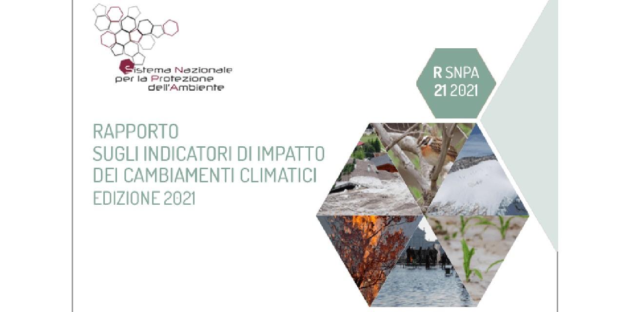 SNPA: Rapporto sugli indicatori di impatto dei cambiamenti climatici, 2021
